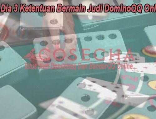 DominoQQ Online Ini Dia 3 Ketentuan Bermain Judi - CoseChacocina
