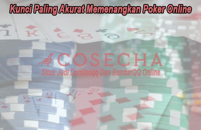 Poker Online - Kunci Paling Akurat Memenangkan - CoseChacocina
